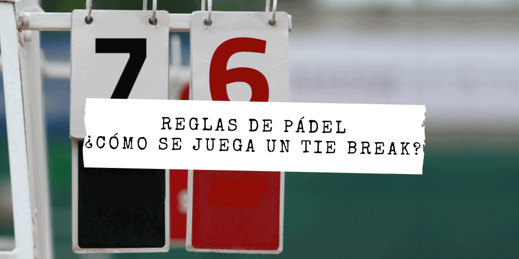 Tie break padel